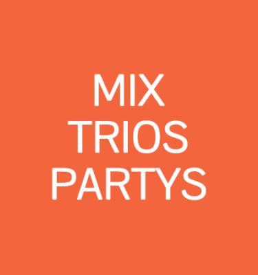 Mélanges, trio et partys!